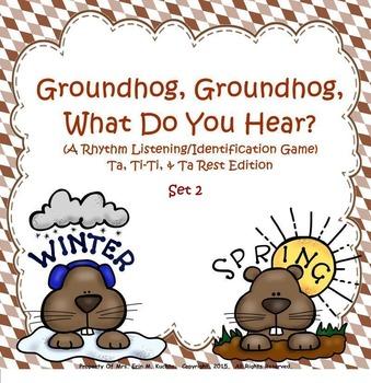 Groundhog, Groundhog, What Do You Hear? (Set 2) Ta, Ti-Ti, Z Game (SMNTBK Ed.)