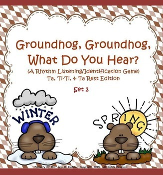 Groundhog, Groundhog, What Do You Hear? (Set 3) Ta, Ti-Ti,