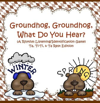 Groundhog, Groundhog, What Do You Hear? (Set 1) Ta, Ti-Ti,