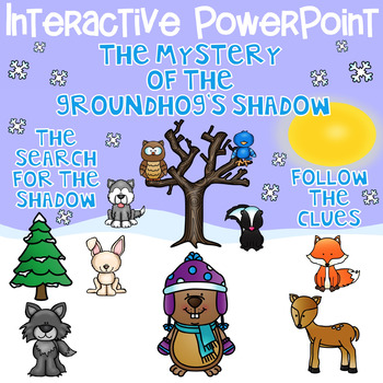Groundhog Interactive PowerPoint The Mystery of the Groundhog's Shadow