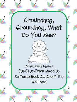 Groundhog Mixed Up Sentence Weather Book (Eric Carle Inspired)