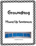 Groundhog Mixed Up Sentences