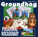 Groundhog Positional Vocabulary Unit!  Speech Therapy Activities