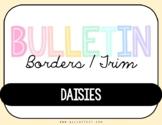 Bulletin Borders/ Trim (Daisies)