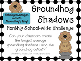 Groundhog Shadows ~ Monthly School-wide Science Challenge ~ STEM