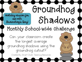Groundhog Shadows ~ Monthly School-wide Science Challenge ~ STEM