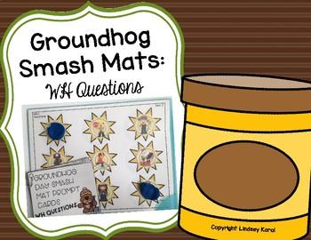Groundhog Smash Mats: WH Questions