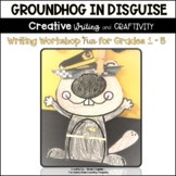 Groundhog in Disguise - NO PREP Writing - CCSS/VA SOLS ali