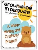 Groundhog in Disguise - Groundhog Day writing and craftivity fun!