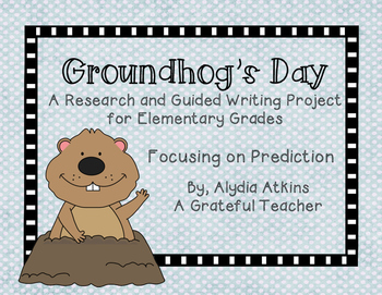 Groundhog's Day - A Research and Guided Writing Project Focusing on Prediction