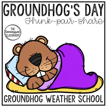 Groundhog's Day Activity: Think-Pair-Share