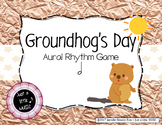 Groundhog's Day -- An Aural Rhythm Recognition Game {ta-ah}