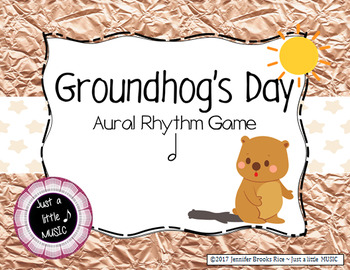Groundhog's Day -- An Aural Rhythm Recognition Game {ta-ah}