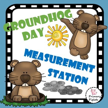 Groundhog's Day Measurement Math Center February