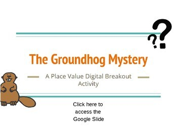 Groundhog's Day Place Value Digital Breakout