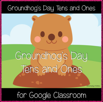 Groundhog's Day Tens and Ones (Great for Google Classroom!)