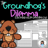 Groundhog's Dilemma Groundhog Day Activities