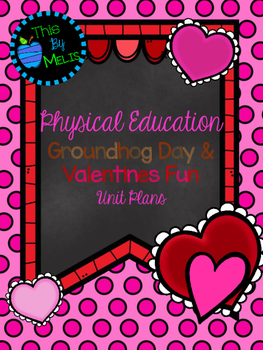 Groundhog Day & Valentines Fun Unit Plans