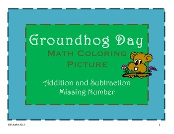 Groundhog's Day - 1st/2nd Grade - Missing Numbers for Adding and Subtracting
