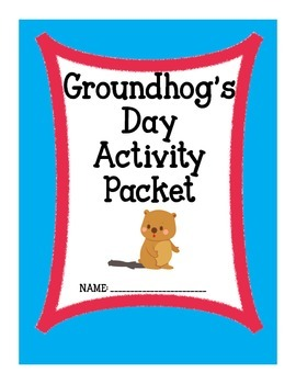 Groundhog's Day Activity Packet