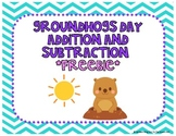 Groundhogs Day Addition and Subtraction *Freebie*