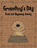 Groundhog's Day: Book and Sequencing Activity