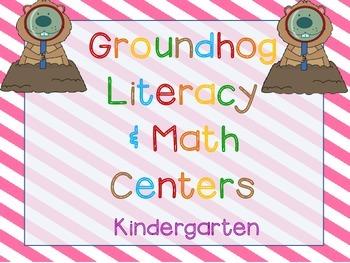 Groundhog's Day Kindergarten Math & Literacy Pack (20 CCSS Centers)