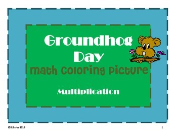 Groundhog's Day - Math Coloring Picture - 3rd Grade - Multiplication