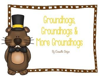 Groundhogs, Groundhogs & More Groundhogs