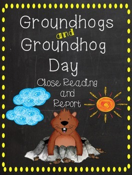 Groundhogs and Groundhog Day - Close Reading and Report