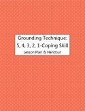 Grounding Technique: 5, 4, 3, 2, 1,--Coping Skill