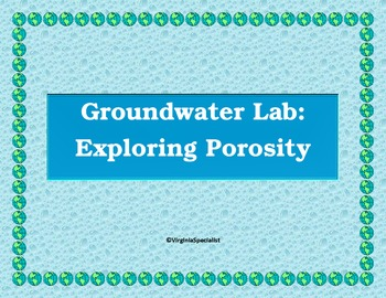 Groundwater Lab Activity - Exploring Porosity