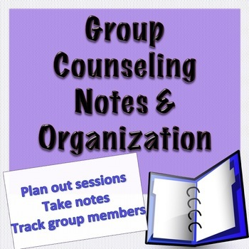 Group Counseling Notes/Organizational Tool