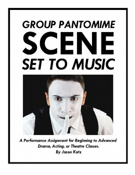 Group Pantomime Scene Set To Music: A Performance Assignment for Drama