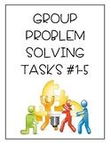 Group Problem Solving Tasks #1-5