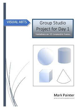 Group Studio Project for Day 1: Variations on 3D Geometric Forms