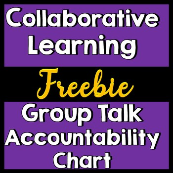 Group Talk Accountability Chart for Academic Discussion & Classroom Management
