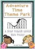 'Adventure Time Theme Park' - A Group Problem Solving Math