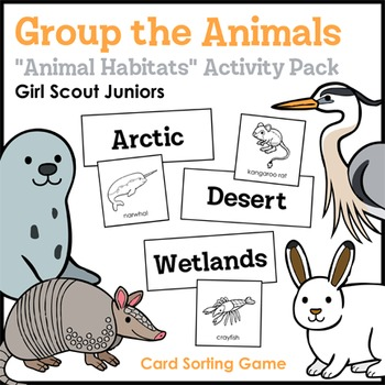 "Group the Animals - Girl Scout Juniors - ""Animal Habitats"""