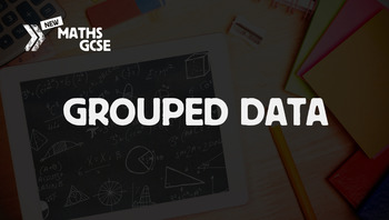 Grouped Data - Complete Lesson