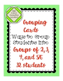 Grouping Cards: Ways to Group Students into 2, 3, 4, and 5/6 up to 32 students