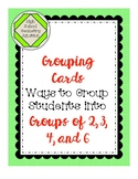 Grouping Cards: Ways to Group Students into Groups of 2, 3