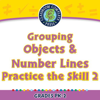 Number & Operations: Grouping Objects & Number Lines-Practice 2-NOTEBOOK Gr.PK-2