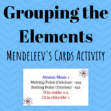 Grouping the Elements (Mendeleev's Cards Activity)