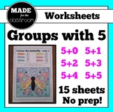 Groups with 5 - No prep worksheets (x15) for addition fact