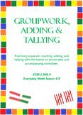 Groupwork, Adding & Tallying
