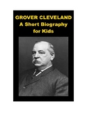 Grover Cleveland - A Short Biography for Kids (includes review quiz)