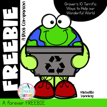 Grover's 10 Terrific Ways to Help Our Wonderful World: Earth Day Freebie