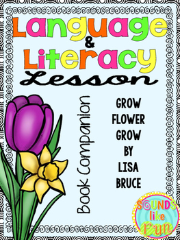 Language and Literacy Lesson: Grow Flower Grow