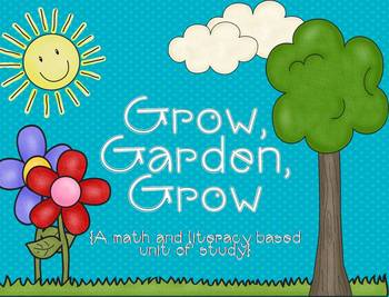 Grow, Garden, Grow {A Math and Literacy Based Unit of Study}